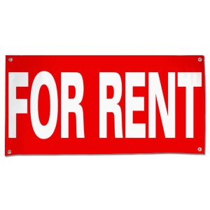 Make sure your message is seen with a large red For Rent banner with white text size 4x2