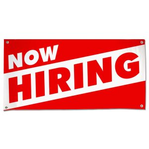 Get help with our business and hire some new employees, get the word out with a large now hiring banner size 4x2